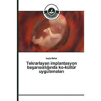Tekrarlayan implantasyon baarszlnda kokltr uygulamalar by Bahar Leyla
