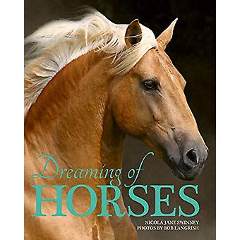 Dreaming of Horses by Nicola Swinney - 9780228102090 Book