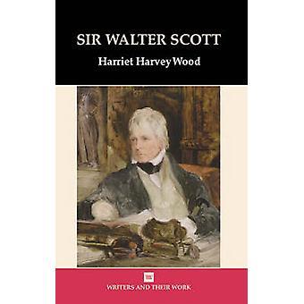 Sir Walter Scott by Harriet Harvey Wood - 9780746311295 Book