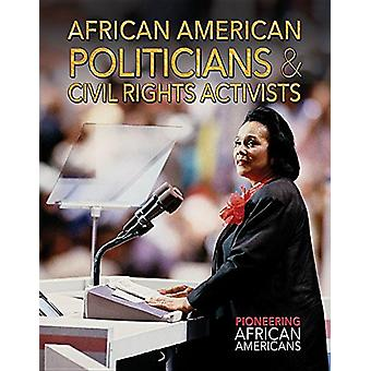 African American Politicians & Civil Rights Activists by Joanne R