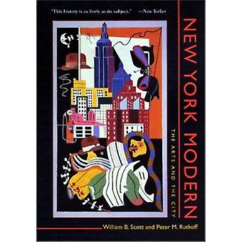 New York Modern - The Arts and the City by William B. Scott - 97808018