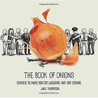The Book of Onions - Comics to Make You Cry Laughing and Cry Crying by
