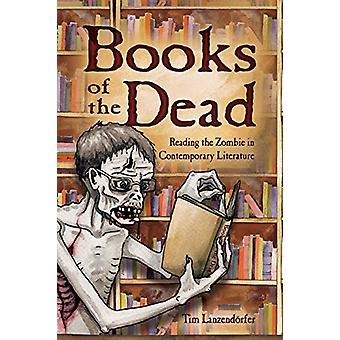 Books of the Dead - Reading the Zombie in Contemporary Literature par T
