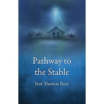 Vägen till stallet av Ivor Thomas Rees - 9781785358609 Bok