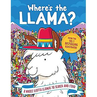 Where's the Llama? - A Whole Llotta Llamas to Search and Find by Paul
