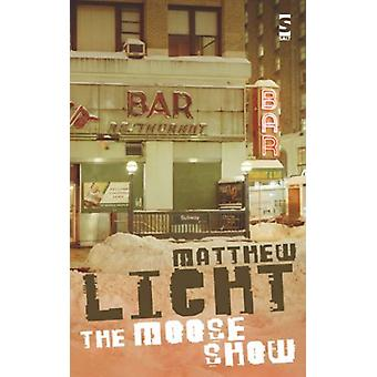 The Moose Show by Matthew Licht - 9781844713028 Book
