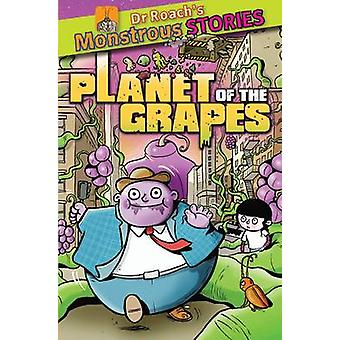 Monstrous Stories - Planet of the Grapes by Paul Harrison - Tom Knight