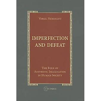 Imperfection and Defeat - The Role of Aesthetic Imagination in Human S