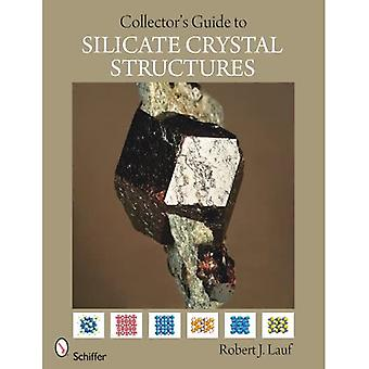 Collector's Guide to Silicate Crystal Structures (Schiffer Earth Science Monographs)
