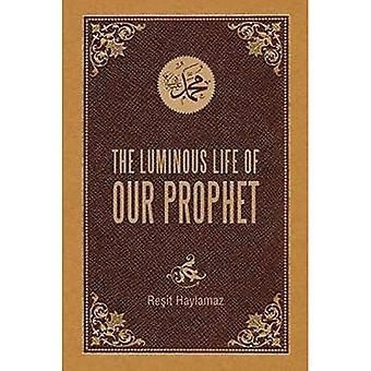 LEUCHTENDES LEBEN UNSERES PROPHETEN