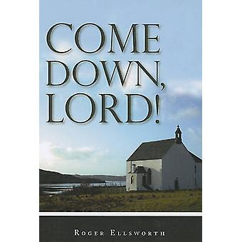 Come Down - Lord! by Roger Ellsworth - 9781848710399 Book