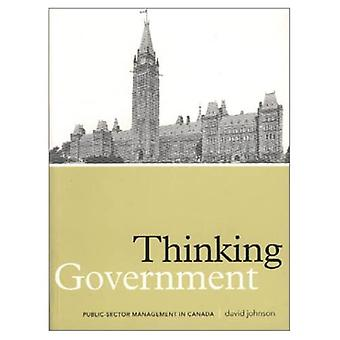 Thinking Government: Public-Sector Management in Canada