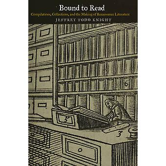 Bound to Read - Compilations - Collections - and the Making of Renaiss
