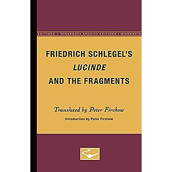 Friedrich Schlegel's Lucinde and the Fragments by Peter Firchow - 978