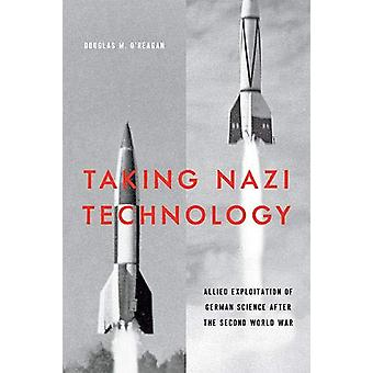 Taking Nazi Technology - Allied Exploitation of German Science after t