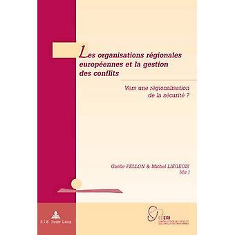 Les Organisations Regionales Europeennes Et La Gestion Des Conflits -