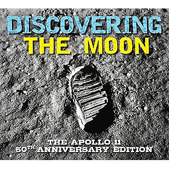 Discovering The Moons - The Apollo 11 Anniversary Edition by Kelly Dun