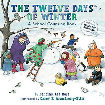 The Twelve Days of Winter - A School Counting Book by Deborah Lee Rose
