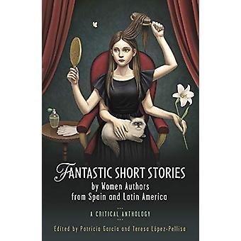 Fantastische Kurzgeschichten von Autorinnen aus Spanien und Lateinamerika