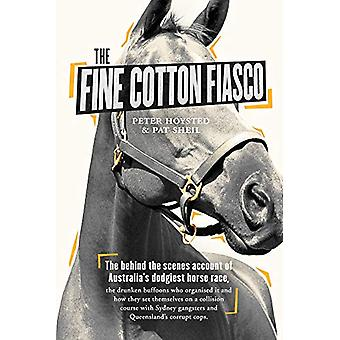 Fine Cotton Fiasco by Peter Hoysted - 9780143793700 Book