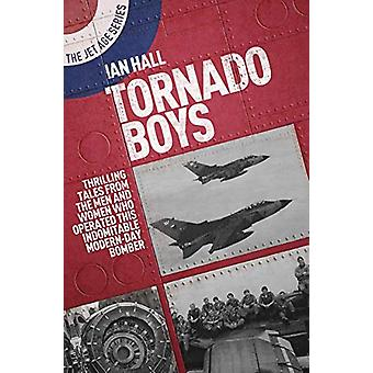 Tornado Boys - Thrilling Tales from the Men and Women Who Have Operate