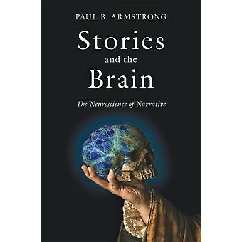 Stories and the Brain The Neuroscience of Narrative von Paul B Armstrong