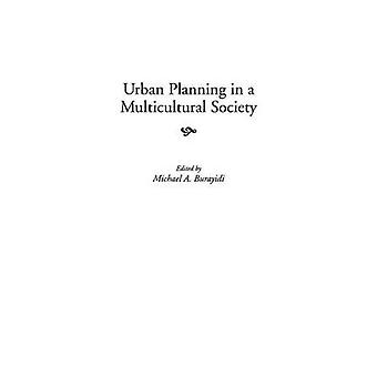 Urban Planning in a Multicultural Society by Michael A. Burayidi - 97