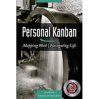Personal Kanban - Mapping Work Navigating Life by Jim Benson - Toniann