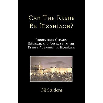 Can The Rebbe Be Moshiach? - Proofs from Gemara - Midrash - and Rambam