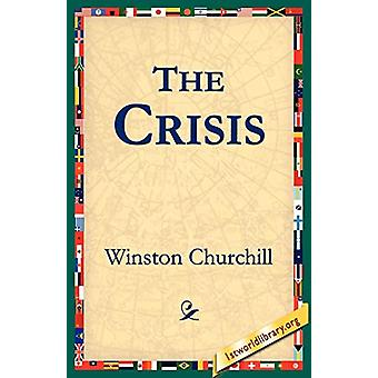 The Crisis by Sir Winston Churchill - 9781595401359 Book