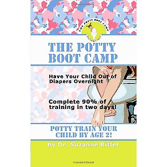 THE Potty Boot Camp - Basic Training For Toddlers by Suzanne Riffel -