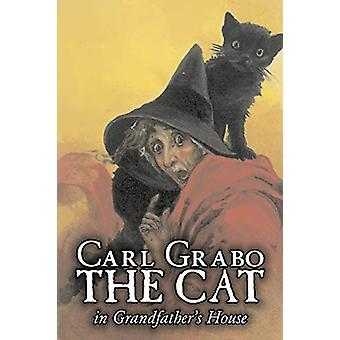 The Cat in Grandfather's House by Carl Grabo - Fiction - Horror &
