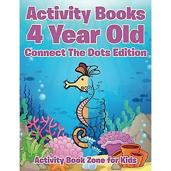 Activity Books 4 Year Old Connect the Dots Edition by Activity Book Z