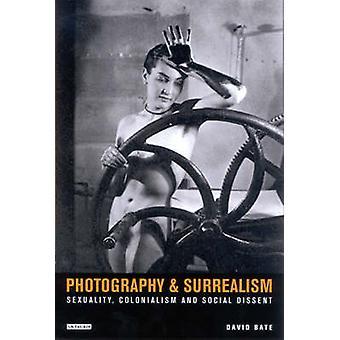 Fotografia e Surrealismo - Sexualidade - Colonialismo e Dissen Social