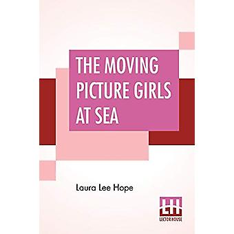 The Moving Picture Girls At Sea - Or A Pictured Shipwreck That Became