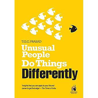 Unusual people do thing differently
