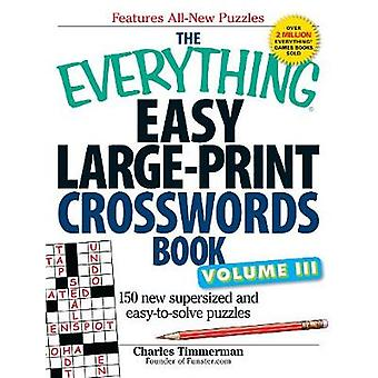 The Everything Easy LargePrint Crosswords Book Volume III por Charles Timmerman