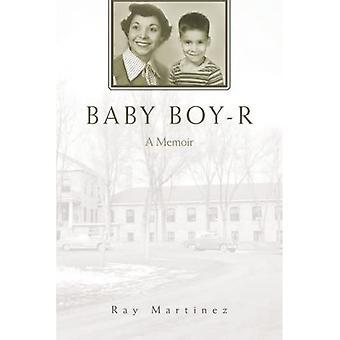 Baby Boy-R: A Memoir
