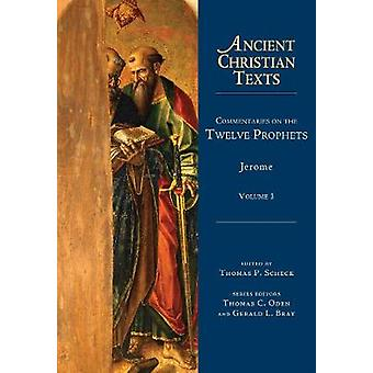 Commentaries on the Twelve Prophets 01 Ancient Christian Texts