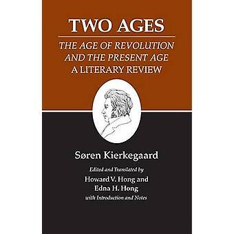 Kierkegaard's Writings - XIV - Volume 14 - Two Ages - The Age of Revolu