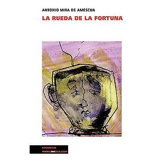 La rueda de la fortuna av Antonio Mira De Amescua
