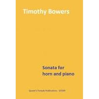 Sonata for horn and piano (Timothy Bowers) HORN IN F & PIANO