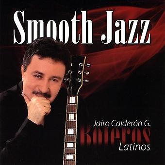 Jairo Calderon Garcia - Smooth Jazz Boleros Latinos [CD] USA importar