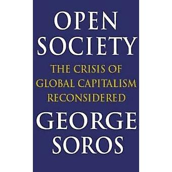 Open Society - Reforming Global Capitalism by George Soros - 978031685