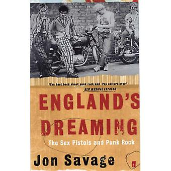 England's Dreaming - Sex Pistols and Punk Rock (Main) by Jon Savage -