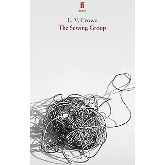 The Sewing Group by E. V. Crowe - 9780571334773 Book