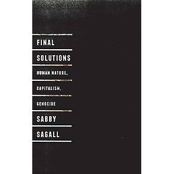 Slutlig lösningar - mänskliga natur - kapitalism och folkmord av Sabby Saga
