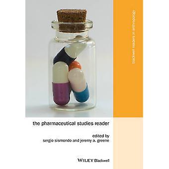 The Pharmaceutical Studies Reader by Sergio Sismondo - Jeremy A. Gree