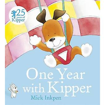 One Year with Kipper by Mick Inkpen - 9781444918205 Book
