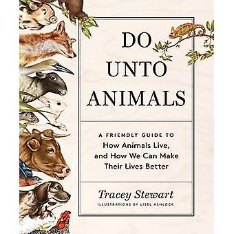 Do Unto Animals by Tracey Stewart - 9781579656232 Book